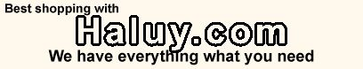 best shopping with haluy.com - we have everything what you need